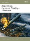 Zeppelins: German Airships 1900-40