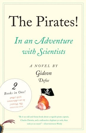 The Pirates! In an Adventure with Scientists & The Pirates! I... by Gideon Defoe