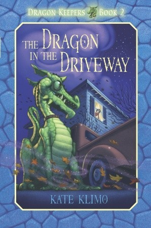 The Dragon in the Driveway (Dragon Keepers, #2)