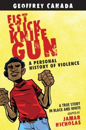 "fist stick knife gun by geoffrey canada Free essay: critique of geoffrey canada's fist stick knife gun the book ""fist stick knife gun"" by geoffrey canada is a biographical account of his childhood."