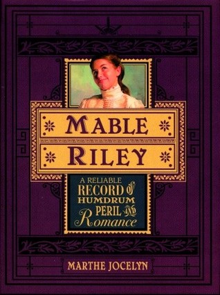 Mable Riley: A Reliable Record of Humdrum, Peril and Romance