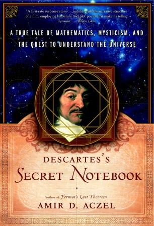 Descartes's Secret Notebook by Amir D. Aczel