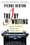The Joy of Writing: A Guide for Writers Disguised as a Literary Memoir