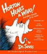 Horton Hears a Who and Other Sounds of Dr. Seuss: Horton Hears a Who; Horton Hatches the Egg; Thidwick, the Big-Hearted Moose