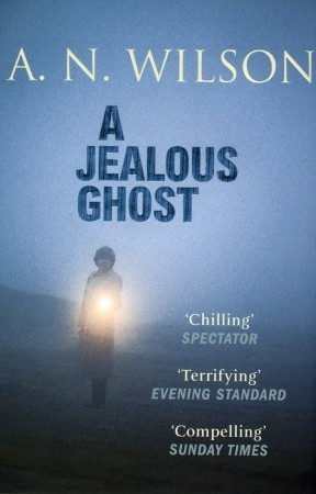 A Jealous Ghost by A.N. Wilson