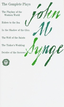 The Complete Plays by J.M. Synge