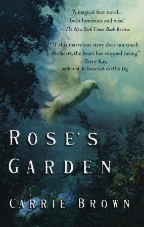 Rose's Garden by Carrie Brown