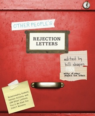 Other People's Rejection Letters by Bill Shapiro