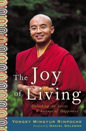 The Joy of Living by Yongey Mingyur Rinpoche