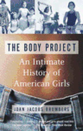 The Body Project by Joan Jacobs Brumberg