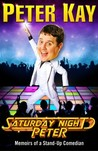Saturday Night Peter: Memoirs of a Stand-Up Comedian