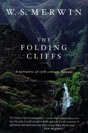 The Folding Cliffs by W.S. Merwin