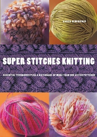 Super Stitches Knitting: Knitting Essentials Plus a Dictionary of more than 3...