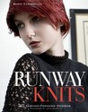 Runway Knits: 30 Fashion-Forward Designs