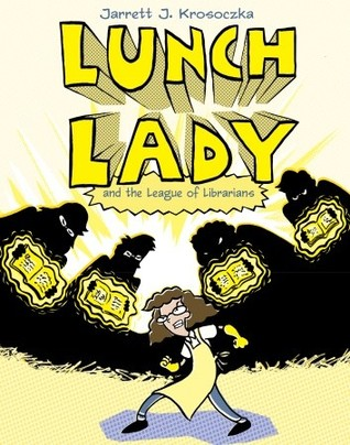 Graphic Novel Review: Lunch Lady and the League of Librarians