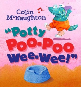 Potty Poo-Poo Wee-Wee! by Colin McNaughton