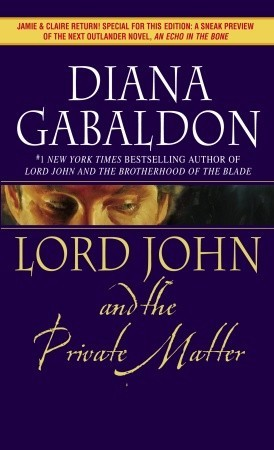 Lord John and the Private Matter by Diana Gabaldon