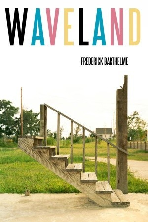 Waveland by Frederick Barthelme