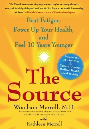 The Source: Beat Fatigue, Power Up Your Health, and Feel 10 Years Younger