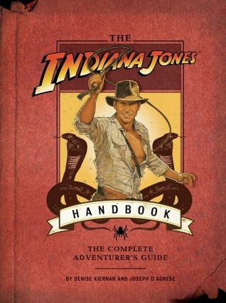 The Indiana Jones Handbook by Denise Kiernan