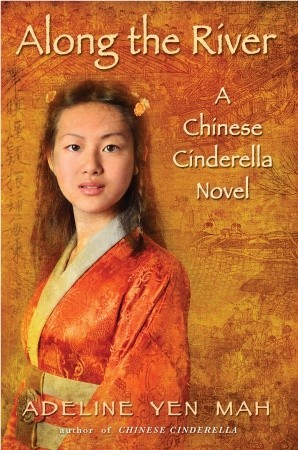 Along the River: A Chinese Cinderella Novel