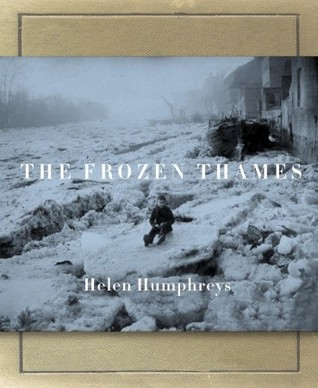 The Frozen Thames by Helen Humphreys