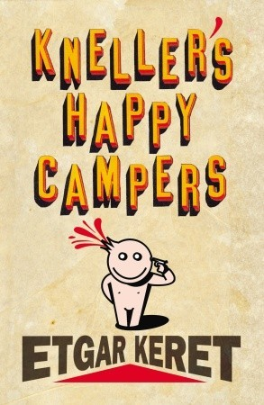 Kneller's Happy Campers by Etgar Keret