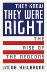 They Knew They Were Right: The Rise of the Neocons