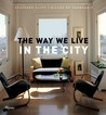 The Way We Live In the City