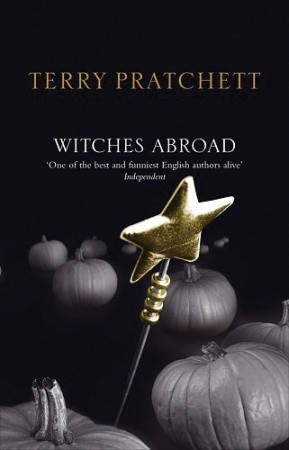 Witches Abroad by Terry Pratchett