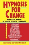 Hypnosis for Change: A Practical Manual of Proven Hypnotic Techniques
