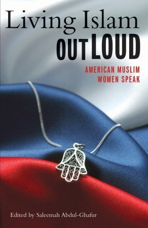 Living Islam Out Loud by Saleemah Abdul-Ghafur