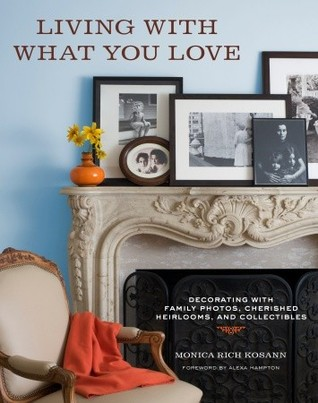 Living with What You Love by Monica Kosann