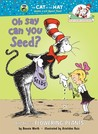 Oh Say Can You Seed?: All About Flowering Plants