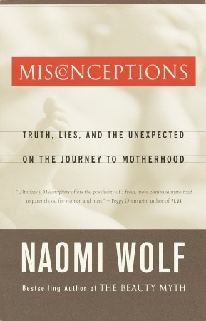 Misconceptions by Naomi Wolf