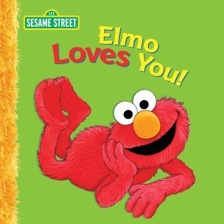 Elmo Loves You Big Book: A Sesame Street Big Book