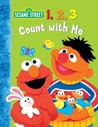 1, 2, 3 Count with Me (Sesame Street)