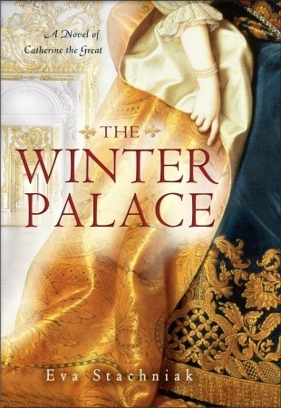 The Winter Palace: A Novel of Catherine the Great (Catherine, #1)