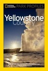 National Geographic Park Profiles: Yellowstone Country