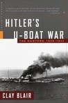 Hitler's U-Boat War: The Hunters, 1939-1942