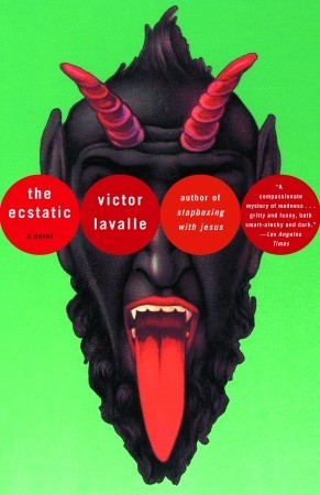 The Ecstatic by Victor LaValle