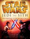 Star Wars: Jedi vs. Sith: The Essential Guide to the Force