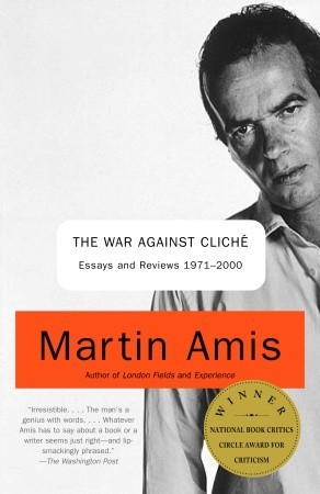 The War against Clich: Essays and Reviews 1971-2000