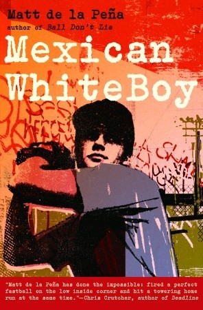 Mexican WhiteBoy by Matt de la Pena