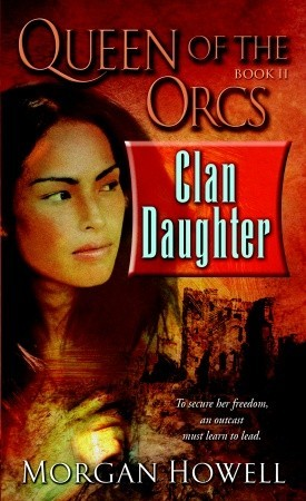 Clan Daughter by Morgan Howell