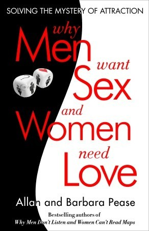 Why Men Want Sex and Women Need Love by Allan Pease