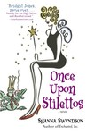 Once Upon Stilettos (Enchanted, Inc., #2)