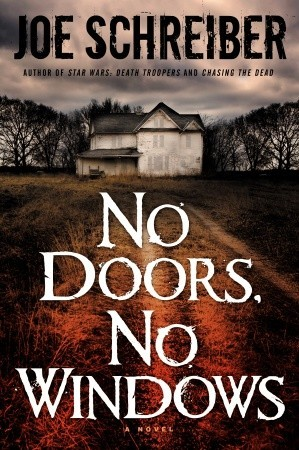 No Doors, No Windows by Joe Schreiber