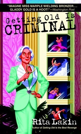 Getting Old is Criminal by Rita Lakin