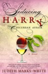 Seducing Harry: An Epicurean Affair A Novel